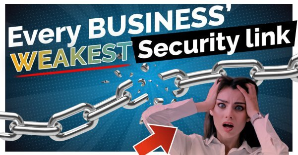 Business' Weakest Security Link